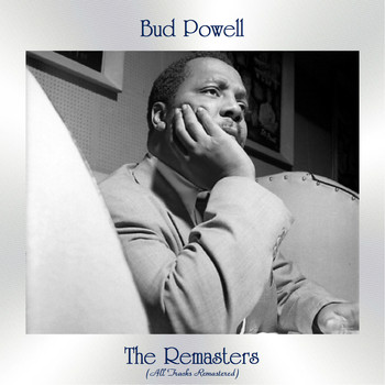 Bud Powell - The Remaster (All Tracks Remastered)