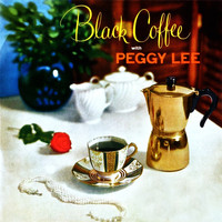 Peggy Lee - Black Coffee With Peggy Lee