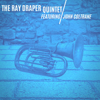 The Ray Draper Quintet and John Coltrane - The Ray Draper Quintet featuring John Coltrane