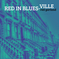 Red Garland - Red in Blues-ville