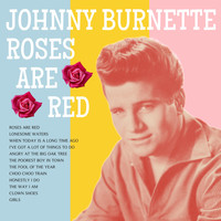Johnny Burnette - Roses Are Red