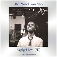 The Ahmad Jamal Trio - Highlight Live (EP) (All Tracks Remastered)