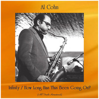 Al Cohn - Infinity / How Long Has This Been Going On? (All Tracks Remastered)