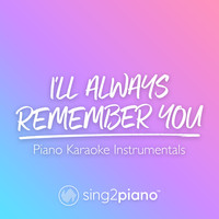 Sing2Piano - I'll Always Remember You (Piano Karaoke Instrumentals)