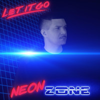 Neon Zone - Let It Go