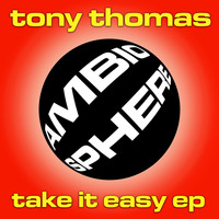 Tony Thomas - Take It Easy EP