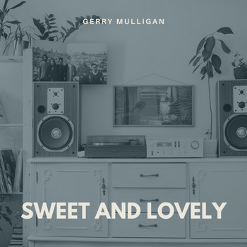 Gerry Mulligan - Sweet and Lovely