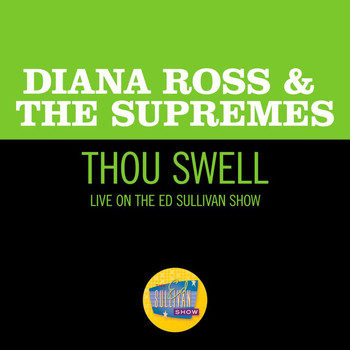 Diana Ross & The Supremes - Thou Swell (Live On The Ed Sullivan Show, November 19, 1967)