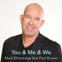 Mark Etheredge - You & Me & We (feat. Paul Brown)