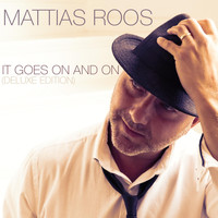 Mattias Roos - It Goes on and On (Deluxe Edition)