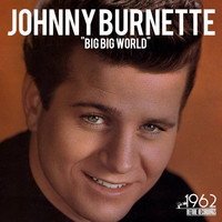 Johnny Burnette - Big Big World