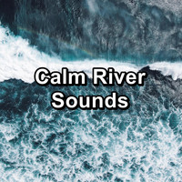 Sleep - Calm River Sounds