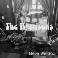 The Harrisons - Here We Go... (Explicit)