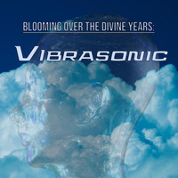 Blooming Over the Divine Years - Vibrasonic
