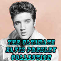 Elvis Presley - The Ultimate Elvis Presley Collection