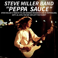 Steve Miller Band - PEPPA SAUCE. Steve Miller's tribute to Jimi Hendrix recorded live at Pepperland, Sept. 18,1970, the day Jimi left the planet (Live)