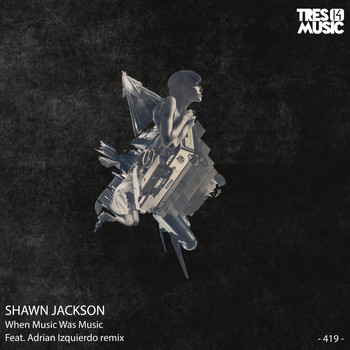 Shawn Jackson - When Music Was Music