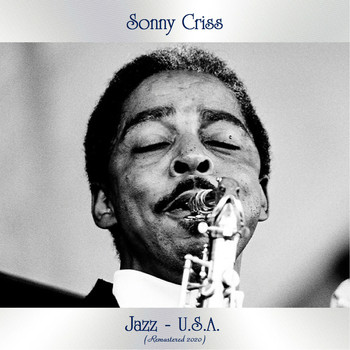 Sonny Criss - Jazz - U.S.A. (Remastered 2020)