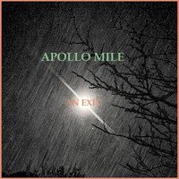 Apollo Mile - An Exit