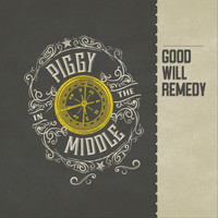 Good Will Remedy / - Piggy in the Middle