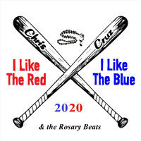 Chris Cruz & the Rosary Beats - I Like the Red I Like the Blue 2020