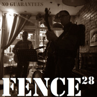 Fence28 / - No Guarantees