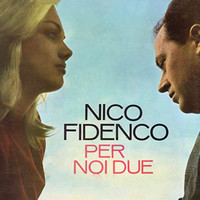Nico Fidenco - Per Noi Due (Full Album 1963)