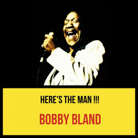 Bobby Bland - Here's The Man !!!