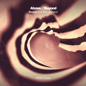 Above & Beyond feat. Zoë Johnston - Reverie (PINES Remix)