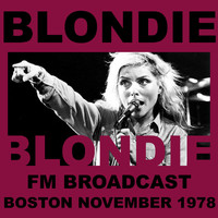 Blondie - Blondie FM Broadcast Boston November 1978