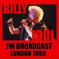 Billy Idol - Billy Idol FM Broadcast London 1989