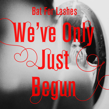 Bat For Lashes - We've Only Just Begun