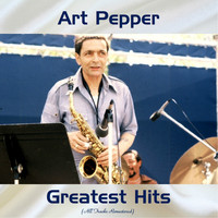 Art Pepper - Art Pepper Greatest Hits (All Tracks Remastered)