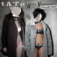 t.A.T.u. - Waste Management Transcendent Version (Explicit)