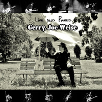 Gerry Joe Weise - Live and Proud