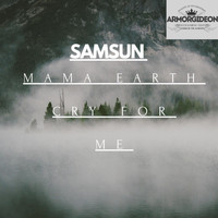 Samsun - Mama Earth (Cry for Me)