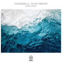 Fonzerelli - In My Dream (AMPISH Remix)
