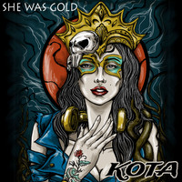 Kota - She Was Gold