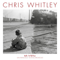 Chris Whitley - Waitin' For That Train (San Francisco  '93 Live)