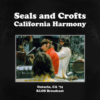 Seals and Crofts - California Harmony (Ontario, CA, LIVE '74)