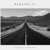 Kaysey Strong - Working It
