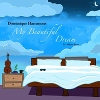 Dominique Hammons - My Beautiful Dream (feat. Althea Rene)