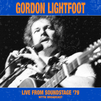 Gordon Lightfoot - Live From Soundstage '79 (WTTW Broadcast)