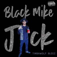 Timbawolf Bleez - Black Mike Jack (Explicit)