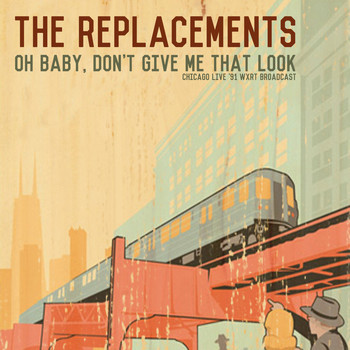 The Replacements - Oh Baby, Don't Give Me That Look (Live In Chicago '91)
