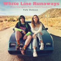 Fefe Dobson - White Line Runaways (From Unpregnant Motion Picture Soundtrack)