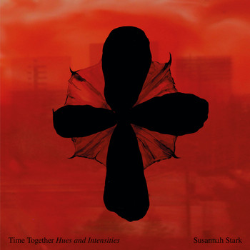 Susannah Stark - Time Together (Hues & Intensities)