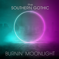 The Southern Gothic - Burnin' moonlight