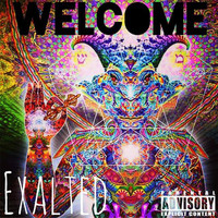 Exalted - Welcome (Explicit)