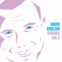 Didier Sinclair - Remixes, Vol. 3